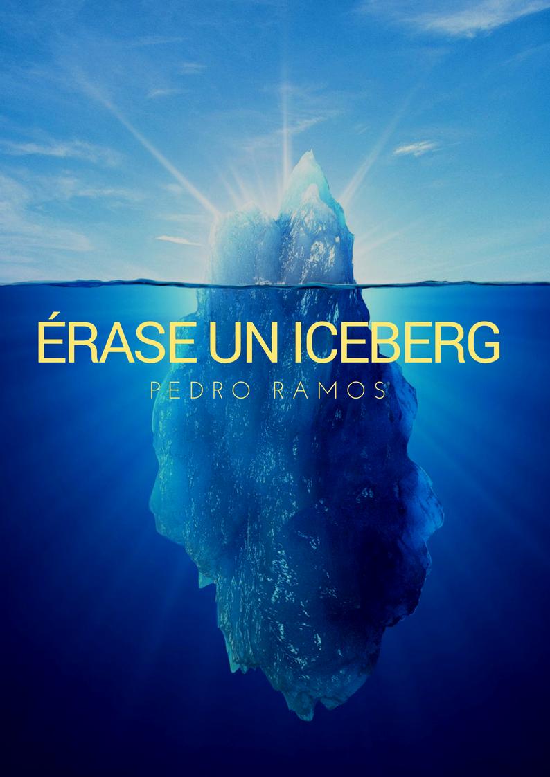 eacute rase un iceberg pedro ramos
